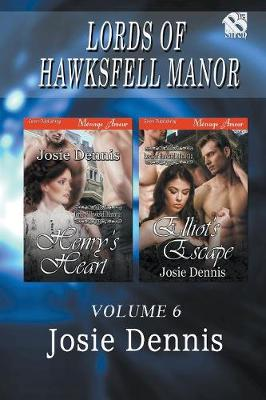 Lords of Hawksfell Manor, Volume 6 [Henry's Heart: Elliot's Escape] (Siren Publishing Menage Amour) (Paperback)