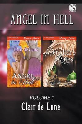 Angel in Hell, Volume 1 [Angel in Hell: Meredith's Mates] (Siren Publishing Menage Amour) (Paperback)