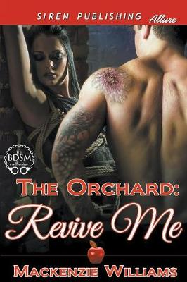 The Orchard: Revive Me (Siren Publishing Allure) (Paperback)