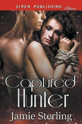 Captured Hunter (Siren Publishing Classic) (Paperback)