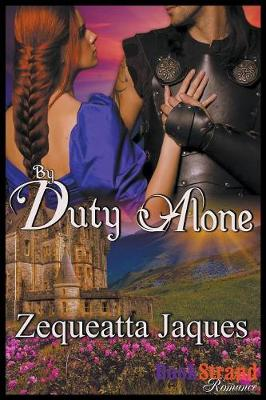 By Duty Alone [Sequel to Always and Forever] (Bookstrand Publishing Romance) (Paperback)