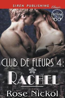 Club de Fleurs 4: Rachel (Siren Publishing Classic) (Paperback)