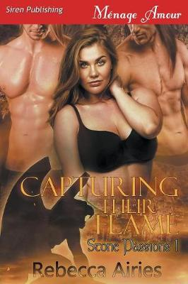 Capturing Their Flame [Stone Passions 1] (Siren Publishing Menage Amour) (Paperback)