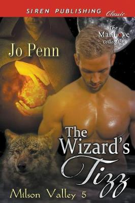 The Wizard's Tizz [Milson Valley 5] (Siren Publishing Classic Manlove) (Paperback)