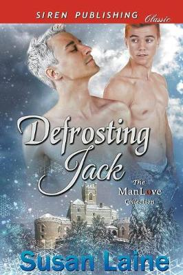Defrosting Jack (Siren Publishing Classic Manlove) (Paperback)