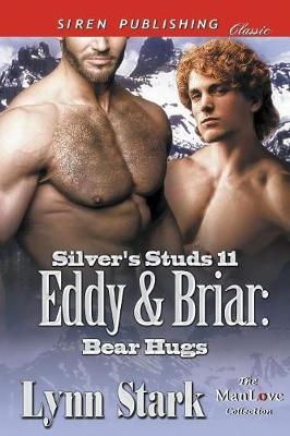 Eddy & Briar: Bear Hugs [Silver's Studs 11] (Siren Publishing Classic Manlove) (Paperback)