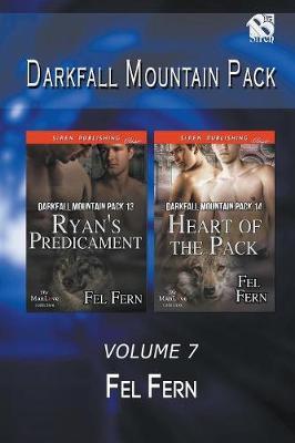 Darkfall Mountain Pack, Volume 7 [Ryan's Predicament: Heart of the Pack] (Siren Publishing Classic Manlove) (Paperback)