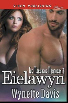 Eielawyn [The Maidens of Mocmoran 3] (Siren Publishing Classic) (Paperback)
