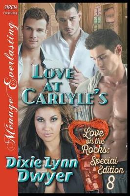 Love at Carlyle's [Love on the Rocks 8: Special Edition] (Siren Publishing Menage Everlasting) (Paperback)