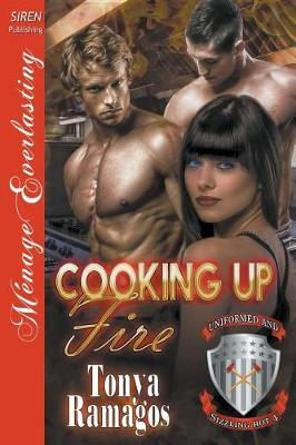 Cooking Up Fire [Uniformed and Sizzling Hot 4] (Siren Publishing Menage Everlasting) (Paperback)