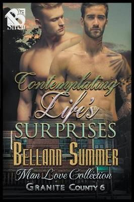 Contemplating Life's Surprises [Granite County 6] (Siren Publishing: The Bellann Summer Manlove Collection) (Paperback)