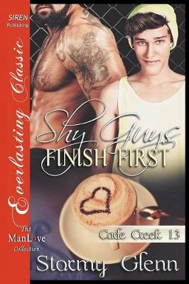 Shy Guys Finish First [Cade Creek 13] (Siren Publishing: The Stormy Glenn Manlove Collection) (Paperback)