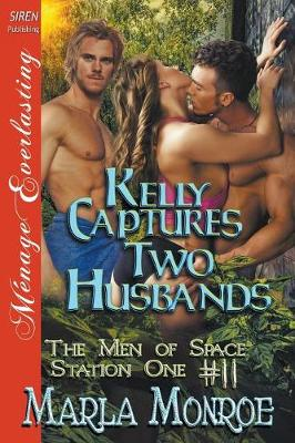 Kelly Captures Two Husbands [The Men of Space Station One 11] (Siren Publishing Menage Everlasting) (Paperback)