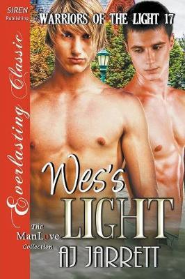 Wes's Light [Warriors of the Light 17] (Siren Publishing Everlasting Classic Manlove) (Paperback)