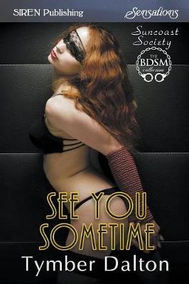 See You Sometime [Suncoast Society] (Siren Publishing Sensations) (Paperback)