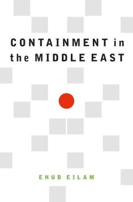 Containment in the Middle East (Hardback)