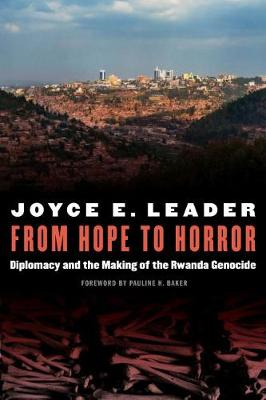 From Hope to Horror: Diplomacy and the Making of the Rwanda Genocide (Hardback)
