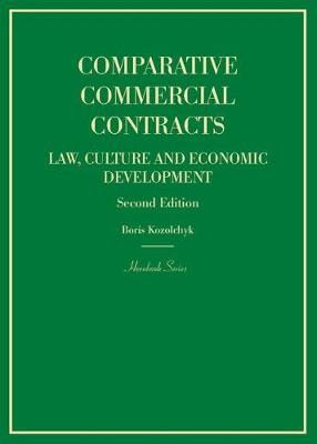 Comparative Commercial Contracts: Law, Culture and Economic Development - Hornbook Series (Hardback)
