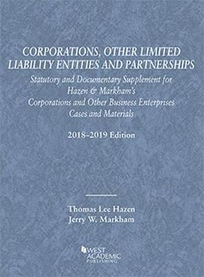 Corporations, Other Limited Liability Entities, Statutory and Documentary Supplement, 2018-2019 - Selected Statutes (Paperback)