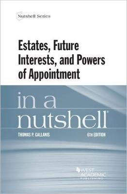 Estates, Future Interests and Powers of Appointment in a Nutshell - Nutshell Series (Paperback)