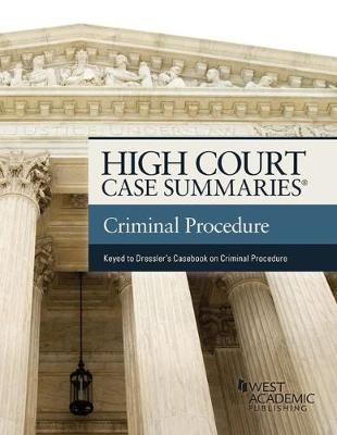 High Court Case Summaries on Criminal Procedure (Keyed to Dressler and Thomas) - High Court Case Summaries (Paperback)