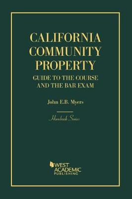 California Community Property: Guide to the Course and the Bar Exam - Hornbook Series (Paperback)