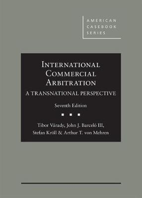 International Commercial Arbitration - A Transnational Perspective - American Casebook Series (Hardback)