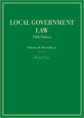 Local Government Law - Hornbook Series (Hardback)