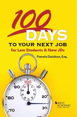 100 Days to Your Next Job for Law Students & New JDs - Career Guides (Paperback)