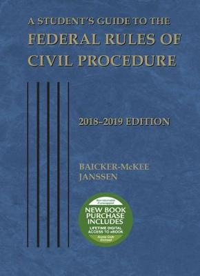 A Student's Guide to the Federal Rules of Civil Procedure, 2018-2019 - Selected Statutes (Paperback)