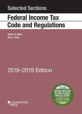 Selected Sections Federal Income Tax Code and Regulations, 2018-2019 - Selected Statutes (Paperback)