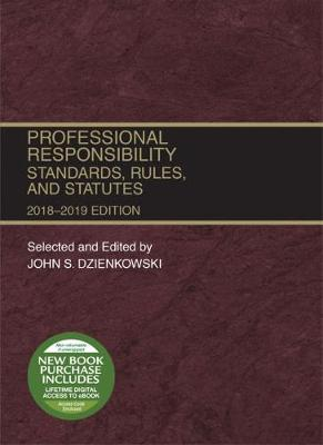 Professional Responsibility, Standards, Rules and Statutes, 2018-2019 - Selected Statutes (Paperback)