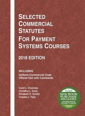 Selected Commercial Statutes for Payment Systems Courses, 2018 Edition - Selected Statutes (Paperback)