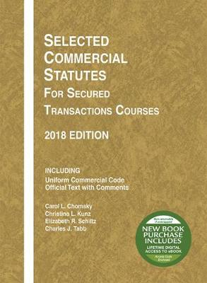 Selected Commercial Statutes for Secured Transactions Courses, 2018 - Selected Statutes (Paperback)