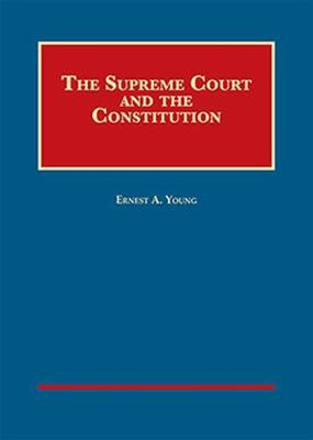 The Supreme Court and the Constitution - CasebookPlus - University Casebook Series (Multimedia)