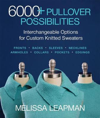 6000+ Pullover Possibilities: Interchangeable Options for Custom Knitted  Sweaters (Paperback)