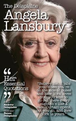 The Delaplaine Angela Lansbury - Her Essential Quotations (Paperback)