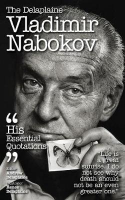 The Delaplaine Vladimir Nabokov - His Essential Quotations (Paperback)