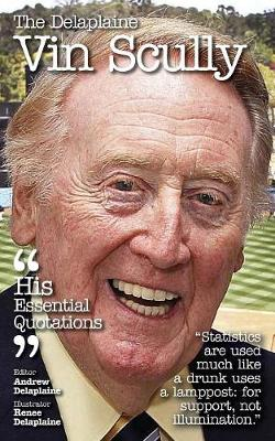 The Delaplaine Vin Scully - His Essential Quotations (Paperback)