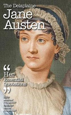 The Delaplaine Jane Austen - Her Essential Quotations (Paperback)