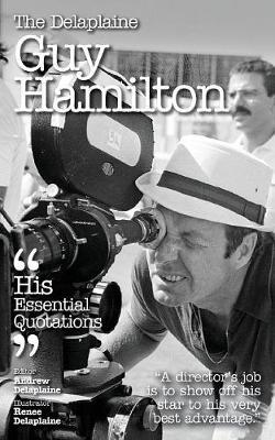The Delaplaine Guy Hamilton - His Essential Quotations (Paperback)