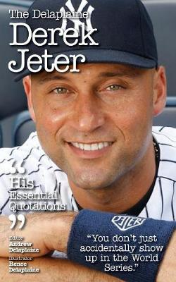 The Delaplaine Derek Jeter - His Essential Quotations (Paperback)