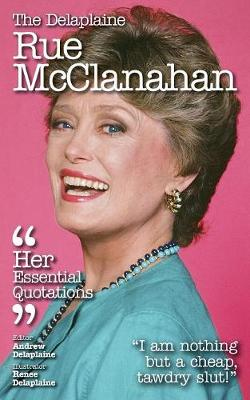 The Delaplaine Rue McClanahan - Her Essential Quotations (Paperback)
