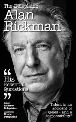 The Delaplaine Alan Rickman - His Essential Quotations (Paperback)