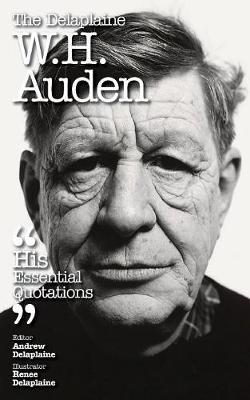 The Delaplaine W. H. Auden - His Essential Quotations (Paperback)