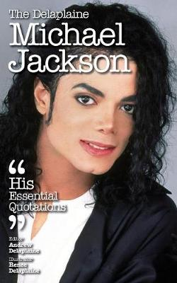 The Delaplaine Michael Jackson - His Essential Quotations (Paperback)