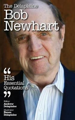 The Delaplaine Bob Newhart - His Essential Quotations (Paperback)