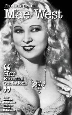 The Delaplaine Mae West - Her Essential Quotations (Paperback)