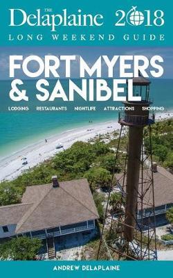 Fort Myers & Sanibel - The Delaplaine 2018 Long Weekend Guide (Paperback)