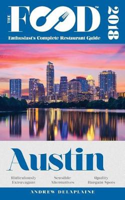 Austin - 2018 - The Food Enthusiast's Complete Restaurant Guide (Paperback)